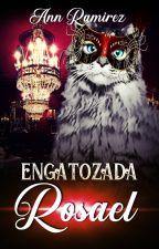 Engatozada: Rosael by AnnRamirez0ficial