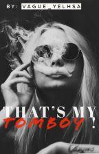That's my tomboy! by vague_yelhsa