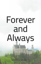 Forever and Always by aldiisalshaa