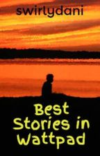 Best Stories in Wattpad by swirlydani