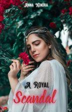 A Royal Scandal by bloodbath008
