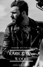 Knock on Wood (Riders of Tyr #6 - MC Romance) by AdelinaJaden
