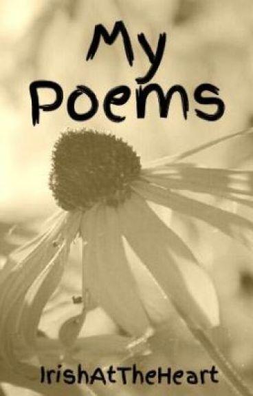 My Poems by IrishAtTheHeart