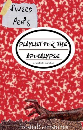 Playlist for the Apocalypse (Sweet Pea/Betty)