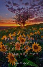 Per i tuoi momenti difficili-Riflessioni by GaiaMolly04