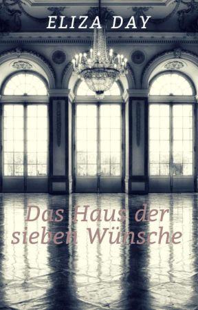 Das Haus der 7 Wünsche by MissElizaDay