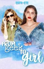 From Geek to Girl by esth-ete