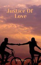 Justice Of Love by skyepine