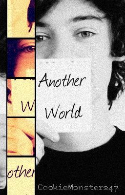 Another World (A Harry Styles fanfic)