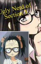 The Ugly Nerd of Section 3  (COMPLETED) gxg by venayarihn