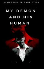 My Demon and His Human (Darkiplier x Fem! Reader) *ON HOLD* by Mazles