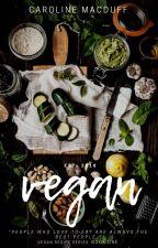 Vegan by southernTXkindagirl