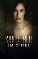 Shattered [under heavy construction] by Em-OFier