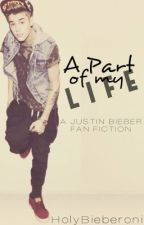 A Part of My Life by HolyBieberoni