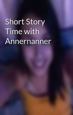 Short Story Time with Annernanner by Annernanner