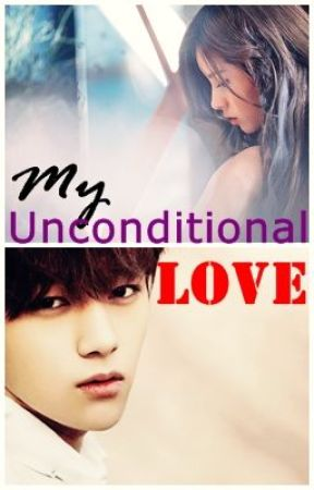 My Unconditional Love (On-going) by yourlilsassygirl