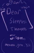 Dear Sleepless Thoughts (Kim Woojin) by memma_gem_321