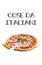 ☞ Cose Da Italiani ☜ by Asphyxja