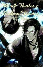 Black Butler x Modern!Reader by _Tjrox_
