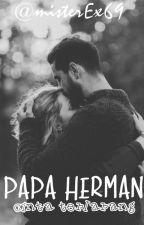 PAPA HERMAN ~ CINTA TERLARANG by kontolageng69