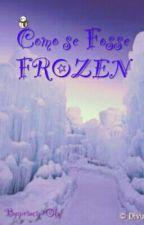 """COMO SE FOSSE """"FROZEN"""" by principeOlaf"""