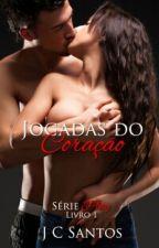 Jogadas do Coração - Série Play #1 by JussySantos