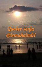 Quotes Senja  by ismuhaindri