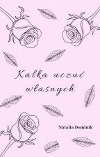 Kalka uczuć własnych by ja_nastka