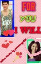 FOR YOU I WILL (JaDine FanFic) by parisiangirl26