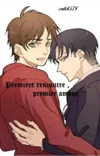 PREMIÈRE RENCONTRE , PREMIER AMOUR ( fini ) by liven45