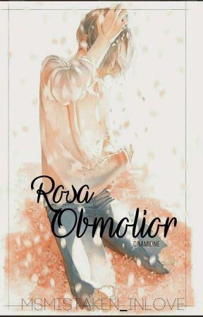 Rosa Obmolior (DRAMIONE) by MsMistaken_Inlove