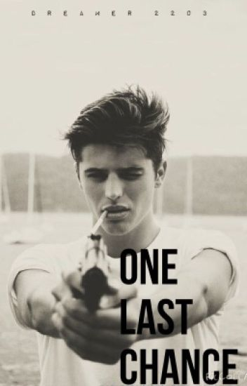 One Last Chance (TERMINÉ)