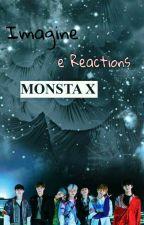 Imagine e Reactions MONSTA X by cookizinha