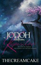 Jodoh Dalam Keperitan  by Thecreamcake_