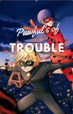 Pawful's of Trouble- Miraculous Ladybug Fluff Fanfiction by spicy_saracha