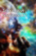 Telekinezi ve telepati nedir? by kimim0ben