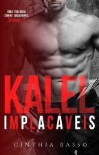 KALEL (IMPLACÁVEIS, 1) by autoracinthiabasso