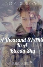 A Thousand Stars In A Bloody Sky by Unheartedly_doll