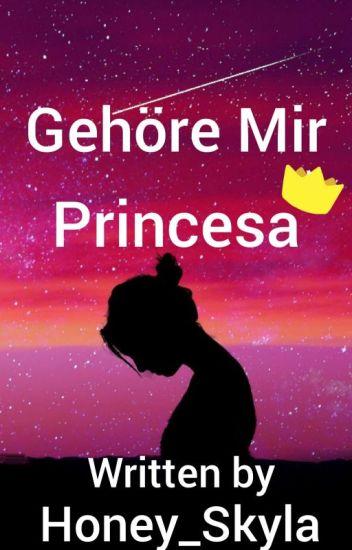 Gehöre Mir Princesa♡
