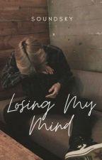 Losing My Mind by soundsky