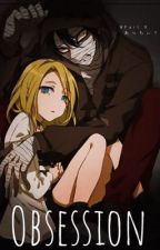 Obsession (Angels of Death Fanfiction) by animelover1992