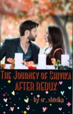 The Journey Of Shivika AFTER  REDUX  by sr_shivika