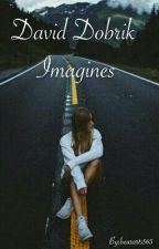 ♡David Dobrik IMAGINES♡ by august587