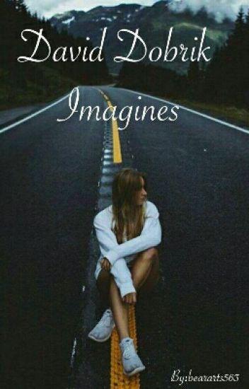 ♡David Dobrik IMAGINES♡