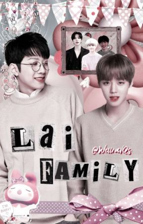 Lai Family {Păņwìñķ💕} by BiasJuga_Manusia69