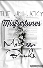 The Unlucky Misfortunes of Melissa Banks by Toxicrelief