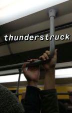 ✧ thunderstruck ✧ by marvelkoolaid