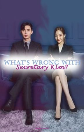What's wrong with secretary Kim? by mayflower4989