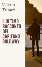 L'ultimo racconto del capitano Goldway by Valerry02