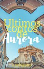 Últimos Contos de Aurora by olacipsela